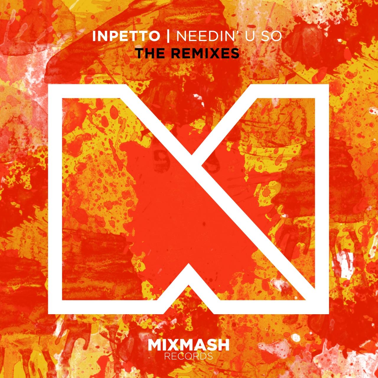 Needin' U So (Remixes)