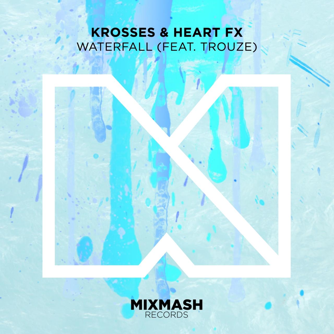 Krosses & Heart FX - Waterfall (ft. Trouze)