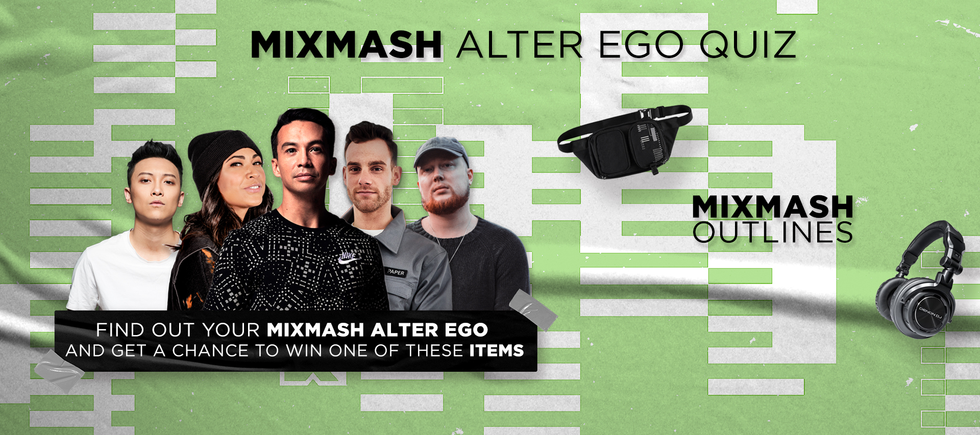 WHO IS YOUR MIXMASH ALTER EGO?