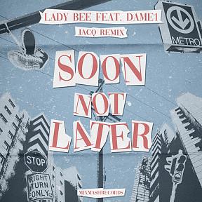 Soon Not Later (Jacq Remix)