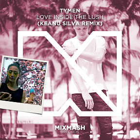 Love Inside The Lush (Keanu Silva Remix)