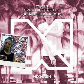Love Inside The Lush (Keanu Silva Remix)
